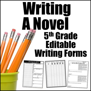 Editable Writing Forms {Writing a Novel -Unit 7-5th Grade}