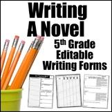 Editable Writing Forms {Writing a Novel -Unit 7-5th Grade}