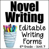 Editable Writing Forms {Writing a Novel - Unit 7 - 6th Grade}