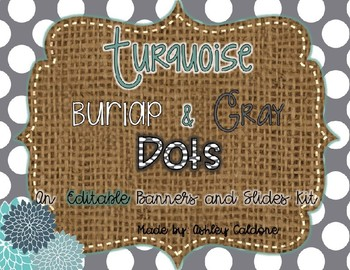 Editable banners and Slides- Turquoise, Gray Dots, and Burlap