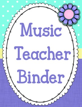Editable Music Teacher Binder and Binder Covers Bundle {Garden of Music}