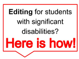 Editing for Students with Significant Disabilities