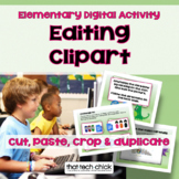 Editing Clipart-- Digital Activity for Elementary Students