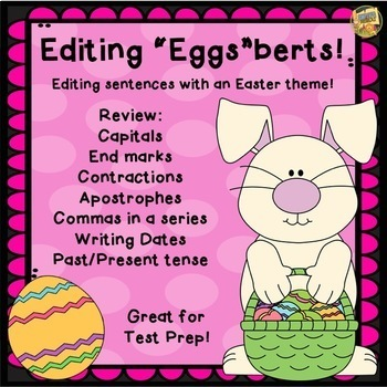 "Easter - Editing ""Eggs""berts!  Reviewing your editing skills! Test Prep!"