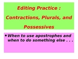 Editing Practice, Contractions, Plurals, and Possessives