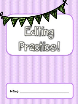 Editing Practice! Practice Editing and using editing marks!