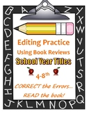 Editing Practice Using Book Reviews:  School Year Titles 4-8