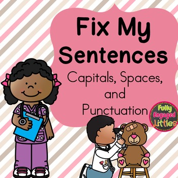 Editing Sentences- Capitals, Spaces, and Punctuation Center