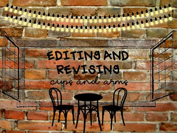Editing and Revising - CUPS and ARMS