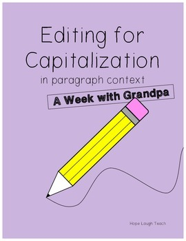 Editing for Capitalization in a Paragraph- Week with Grandpa
