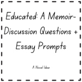 Educated: A Memoir-Discussion Questions + Essay Prompts