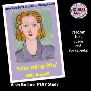 Educating Rita- Teacher Text Guides and Worksheets