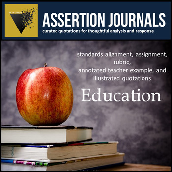 Education: Assertion Journal Prompts for Analysis & Argument