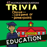 Education Trivia - Choose Powerpoint or Printable - 45 Qs