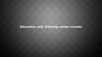 Education and Training Career Cluster Presentation