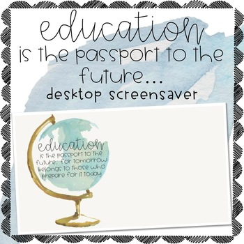 Education is the Passport to the Future Desktop Screensaver