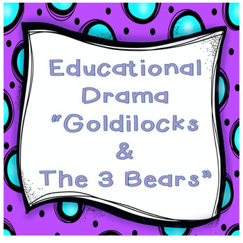 Educational Drama - Goldilocks & the Three Bears