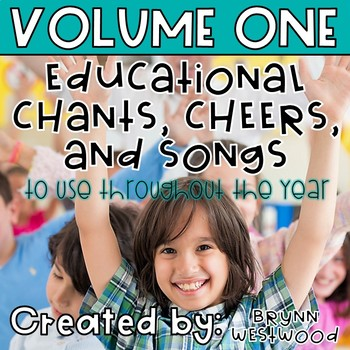 Educational Songs, Chants, & Cheers to Use Throughout the Year VOLUME ONE