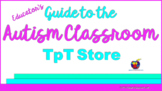 Educator's Guide to the Autism Classroom TpT Store
