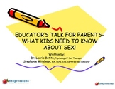Educator's Talk For Parents- What Kids Need to Know About Sex!