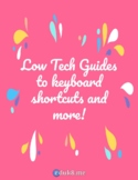 ⓔ Low Tech Guides to keyboard shortcuts and more!
