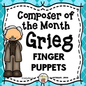 Edvard Grieg Finger Puppets and Conducting Charts (Composer of the Month)