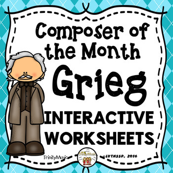 Edvard Grieg Interactive Worksheets (Composer of the Month)