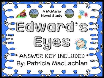 Edward's Eyes (Patricia MacLachlan) Novel Study / Comprehension (36 pages)