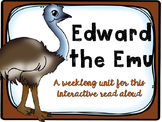 Edward the Emu {{An Interactive Read Aloud Unit}}