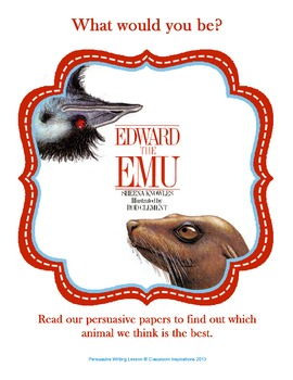 Edward the Emu Persuasive Writing Lesson