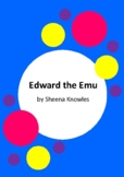 Edward the Emu by Sheena Knowles and Rod Clement - 2 Worksheets