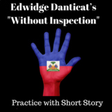 Edwidge Danticat's Without Inspection: Practice with Short Story
