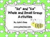 Ee and Ea Whole and Small Group Activities