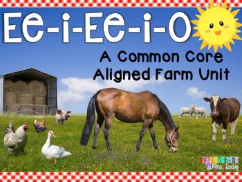 Ee - i - Ee - i - O    A Common Core Aligned Farm Unit
