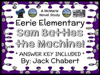 Eerie Elementary: Sam Battles the Machine! (Jack Chabert) Novel Study (29 pages)