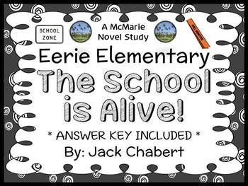 Eerie Elementary: The School is Alive! (Chabert) Novel Study / Comprehension