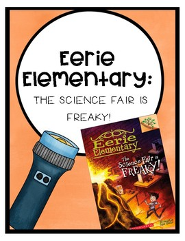 Eerie Elementary: The Science Fair is Freaky Comprehension Questions (Book #4)