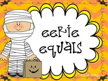 "Eerie Equals- A Halloween Themed Center on ""Equal and Not Equal"""