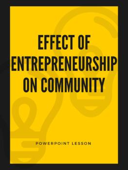Effect of Entrepreneurship on Community - Powerpoint Lesson