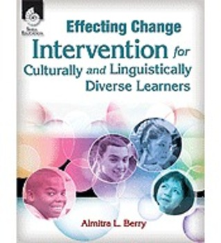 Effecting Change: Intervention for Culturally & Linguistically Diverse Learners