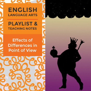 Effects of Differences in Point of View - Playlist and Teaching Notes