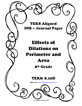 Effects of Dilations on Perimeter and Area INB-TEKS 8.10D