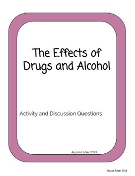 Effects of Drugs and Alcohol - Activity and Discussion Questions