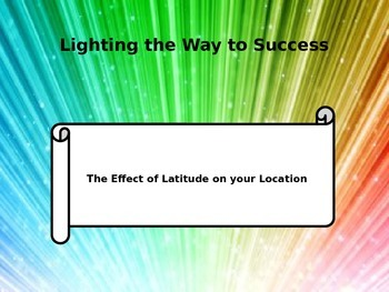 Effects of Latitude PowerPoint - Common Core connection