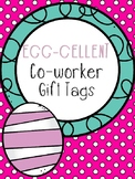 Egg-Cellent Co-Worker Gift Tags