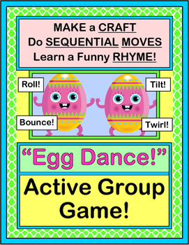 """""""Egg Dance!"""" - Sequence """"Moves"""" with a Group Game, Rhyme,"""