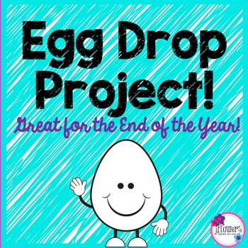 Egg Drop Project! Great for the End of the Year!