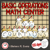 BASIC OPERATIONS MATH CENTER Egg Equations Basic Facts Mastery