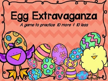 Egg Extravaganza:  A Game to Practice 10 More and 10 Less