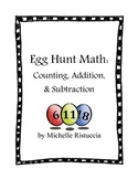 Egg Hunt Math - Counting, Addition, & Subtraction